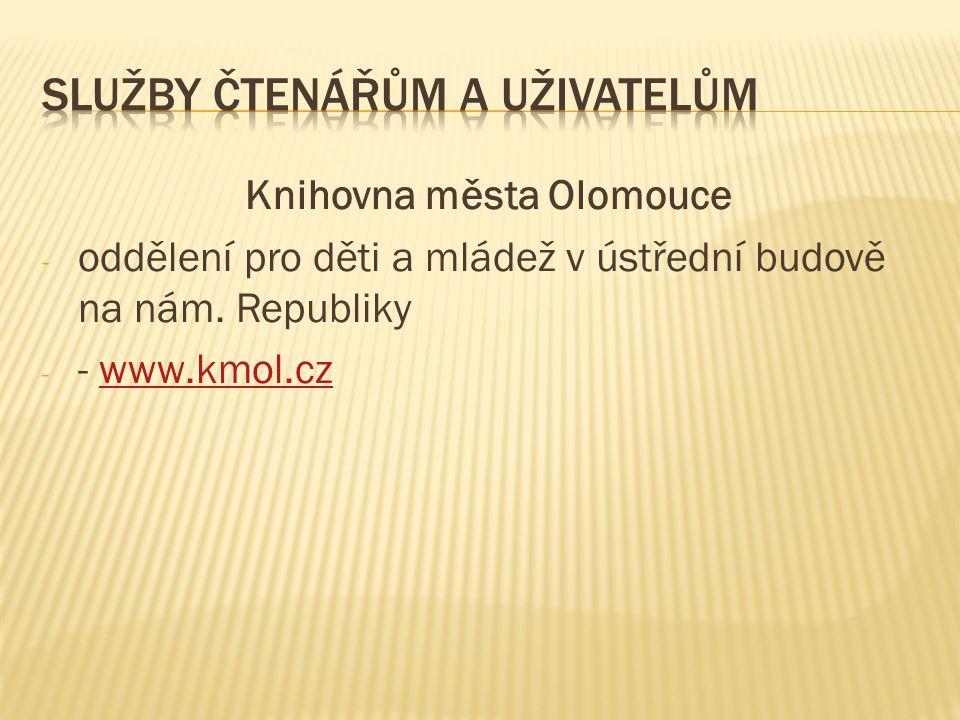 Knihovna města Olomouce - oddělení pro děti a mládež v ústřední budově na nám. Republiky - - www.kmol.czwww.kmol.cz
