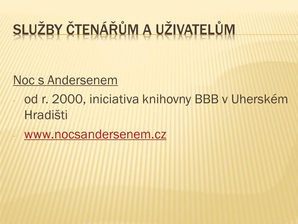 Noc s Andersenem - od r. 2000, iniciativa knihovny BBB v Uherském Hradišti - www.nocsandersenem.cz www.nocsandersenem.cz