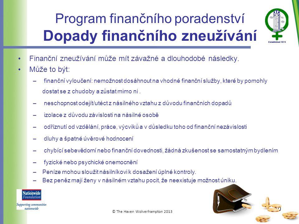 Program finančního poradenství Dopady finančního zneužívání •Finanční zneužívání může mít závažné a dlouhodobé následky.