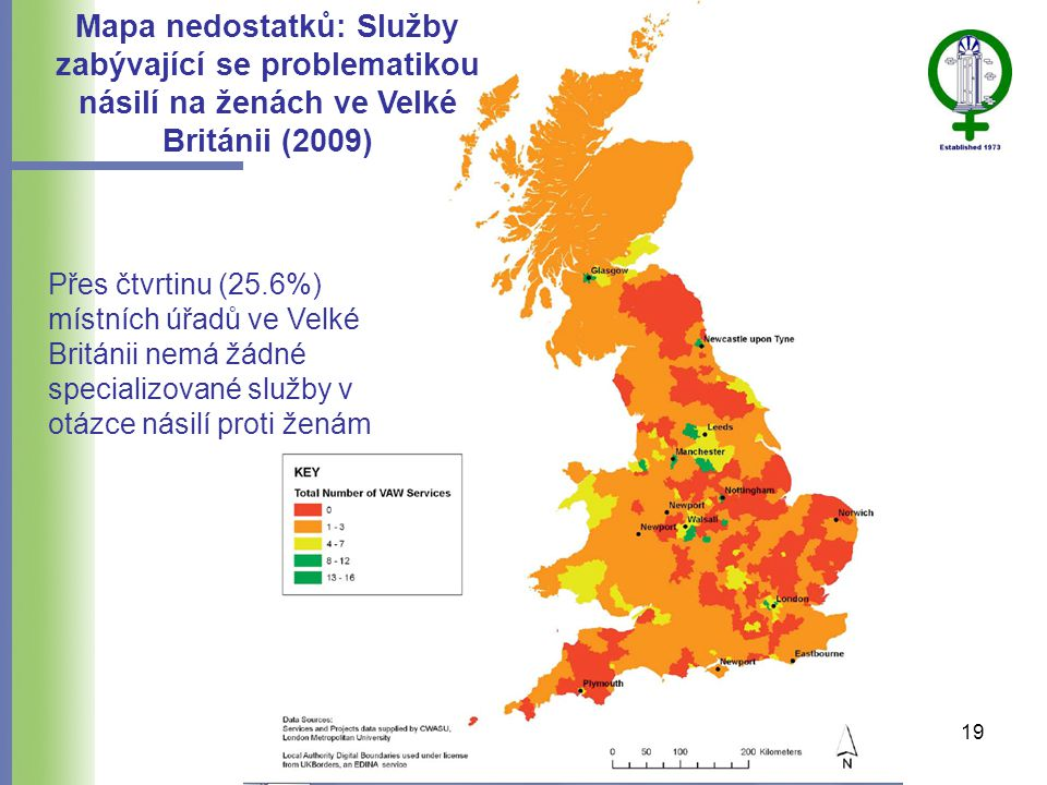 Mapa nedostatků: Služby zabývající se problematikou násilí na ženách ve Velké Británii (2009) Přes čtvrtinu (25.6%) místních úřadů ve Velké Británii nemá žádné specializované služby v otázce násilí proti ženám 19