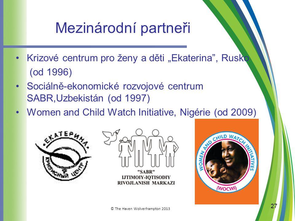 """Mezinárodní partneři •Krizové centrum pro ženy a děti """"Ekaterina , Rusko (od 1996) •Sociálně-ekonomické rozvojové centrum SABR,Uzbekistán (od 1997) •Women and Child Watch Initiative, Nigérie (od 2009) 27"""