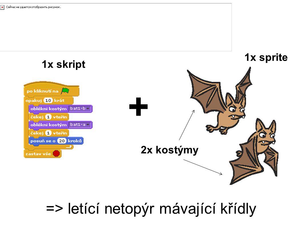 Příklad skriptu 1x skript 1x sprite 2x kostýmy => letící netopýr mávající křídly +