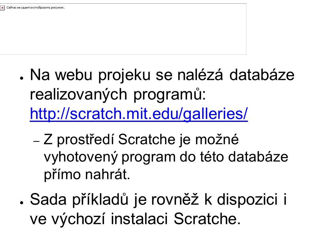 Výukové objekty ● Na webu projeku se nalézá databáze realizovaných programů: http://scratch.mit.edu/galleries/ http://scratch.mit.edu/galleries/ – Z p