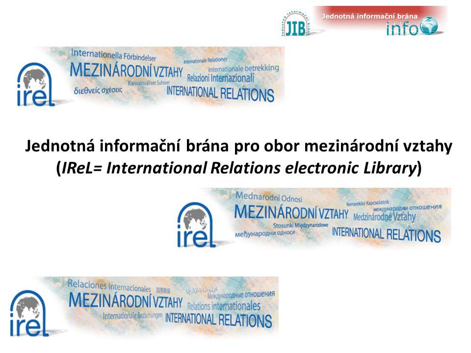 Jednotná informační brána pro obor mezinárodní vztahy (IReL= International Relations electronic Library)