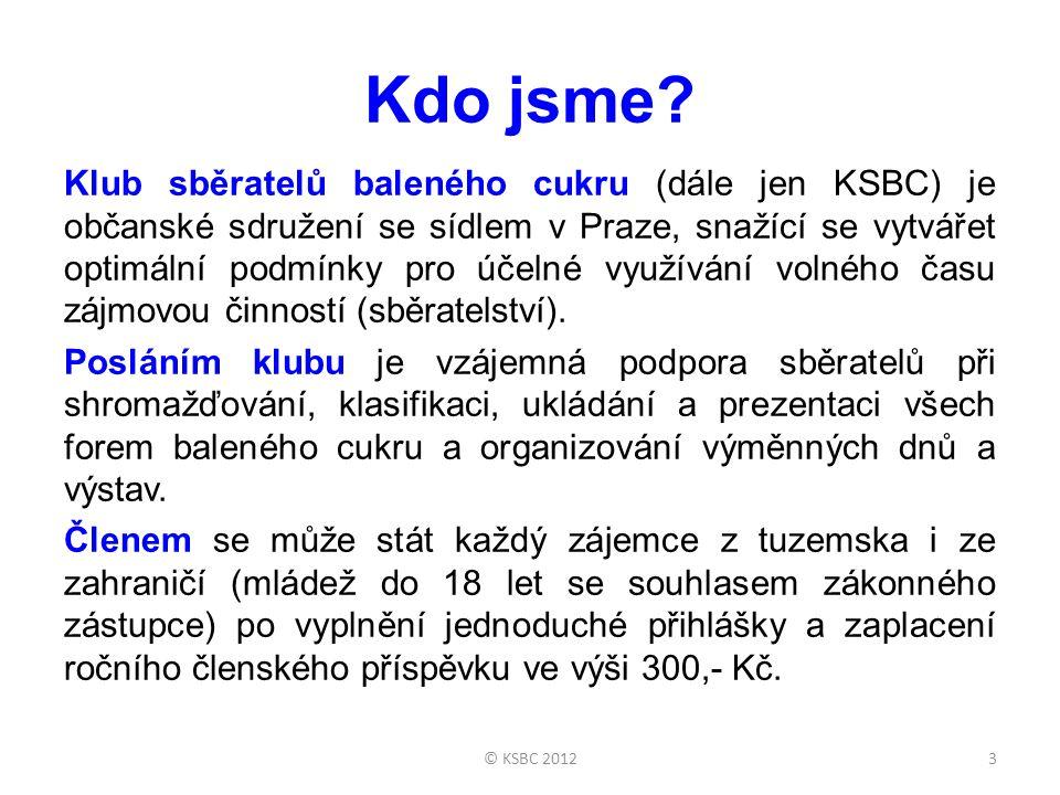 Kdo jsme? Klub sběratelů baleného cukru (dále jen KSBC) je občanské sdružení se sídlem v Praze, snažící se vytvářet optimální podmínky pro účelné využ