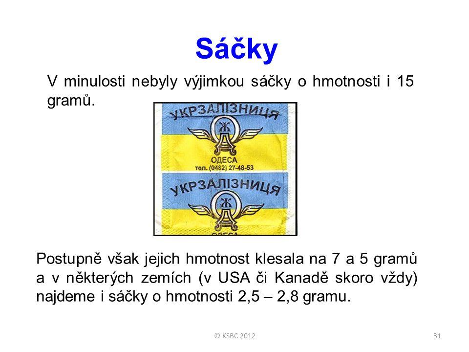 © KSBC 201231 Sáčky V minulosti nebyly výjimkou sáčky o hmotnosti i 15 gramů.