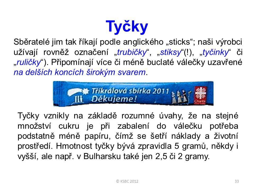 """© KSBC 201233 Tyčky Sběratelé jim tak říkají podle anglického """"sticks ; naši výrobci užívají rovněž označení """"trubičky , """"stiksy (!), """"tyčinky či """"ruličky )."""