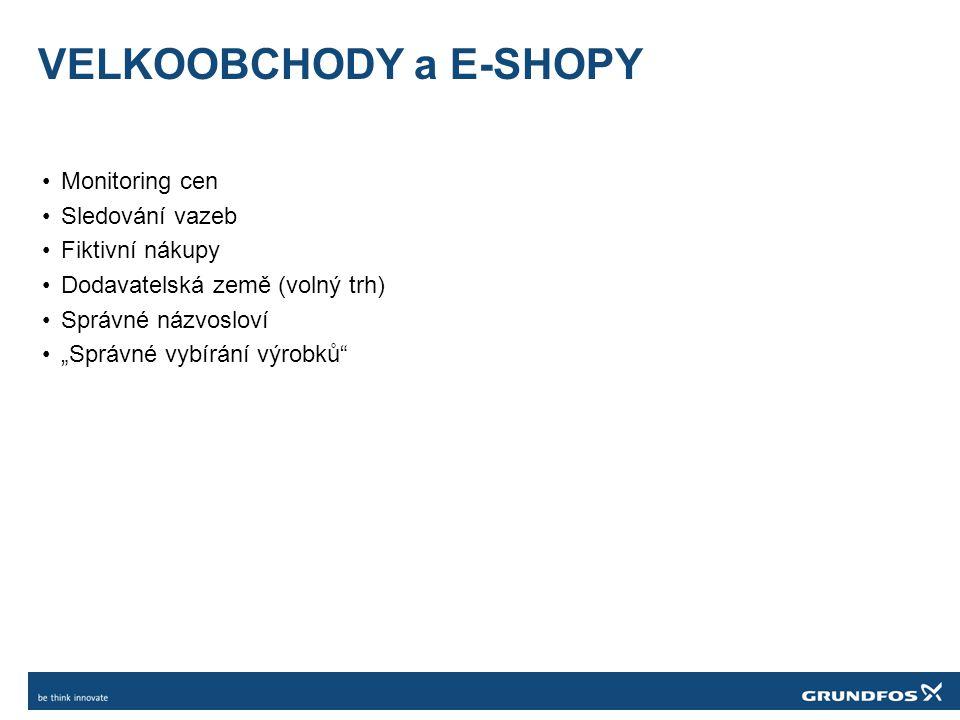 """VELKOOBCHODY a E-SHOPY •Monitoring cen •Sledování vazeb •Fiktivní nákupy •Dodavatelská země (volný trh) •Správné názvosloví •""""Správné vybírání výrobků"""