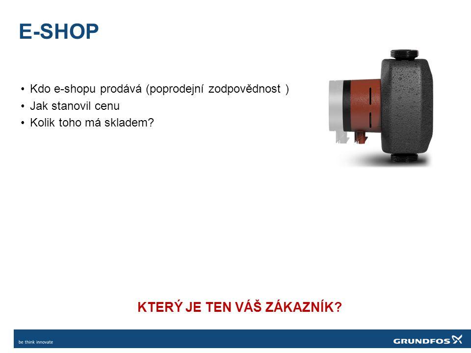 E-SHOP •Kdo e-shopu prodává (poprodejní zodpovědnost ) •Jak stanovil cenu •Kolik toho má skladem? KTERÝ JE TEN VÁŠ ZÁKAZNÍK?