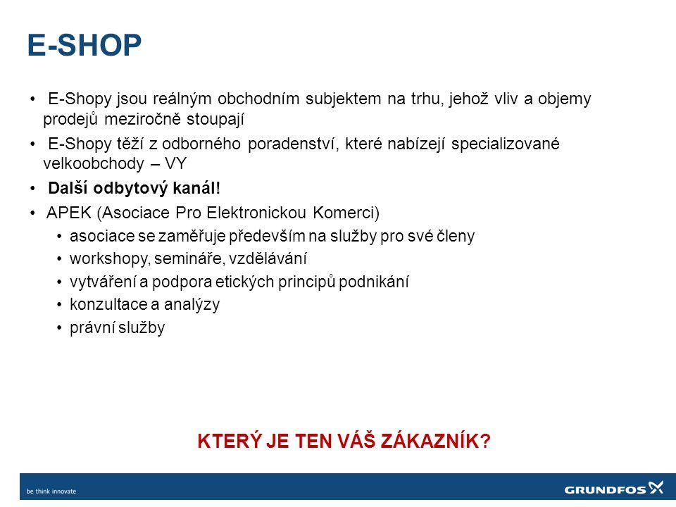 E-SHOP • E-Shopy jsou reálným obchodním subjektem na trhu, jehož vliv a objemy prodejů meziročně stoupají • E-Shopy těží z odborného poradenství, kter