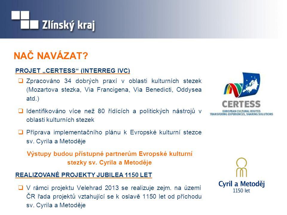 """PROJET """"CERTESS (INTERREG IVC)  Zpracováno 34 dobrých praxí v oblasti kulturních stezek (Mozartova stezka, Via Francigena, Via Benedicti, Oddysea atd.)  Identifikováno více než 80 řídících a politických nástrojů v oblasti kulturních stezek  Příprava implementačního plánu k Evropské kulturní stezce sv."""