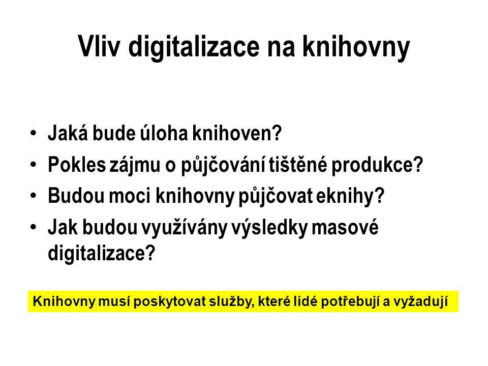 Vliv digitalizace na knihovny • Jaká bude úloha knihoven.