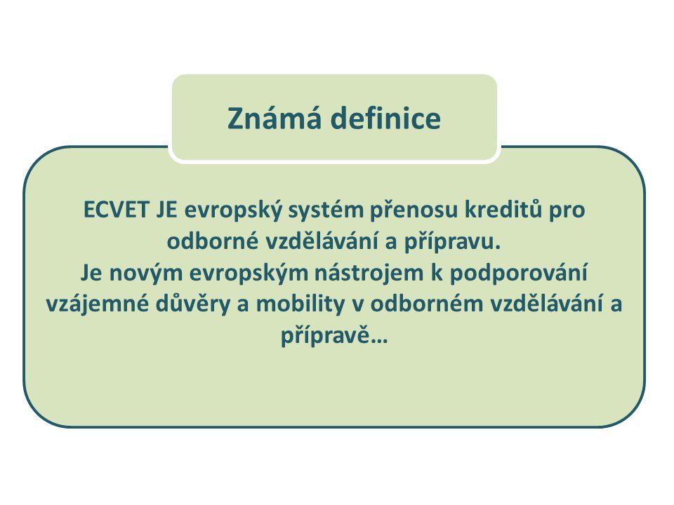 ECVET JE evropský systém přenosu kreditů pro odborné vzdělávání a přípravu. Je novým evropským nástrojem k podporování vzájemné důvěry a mobility v od