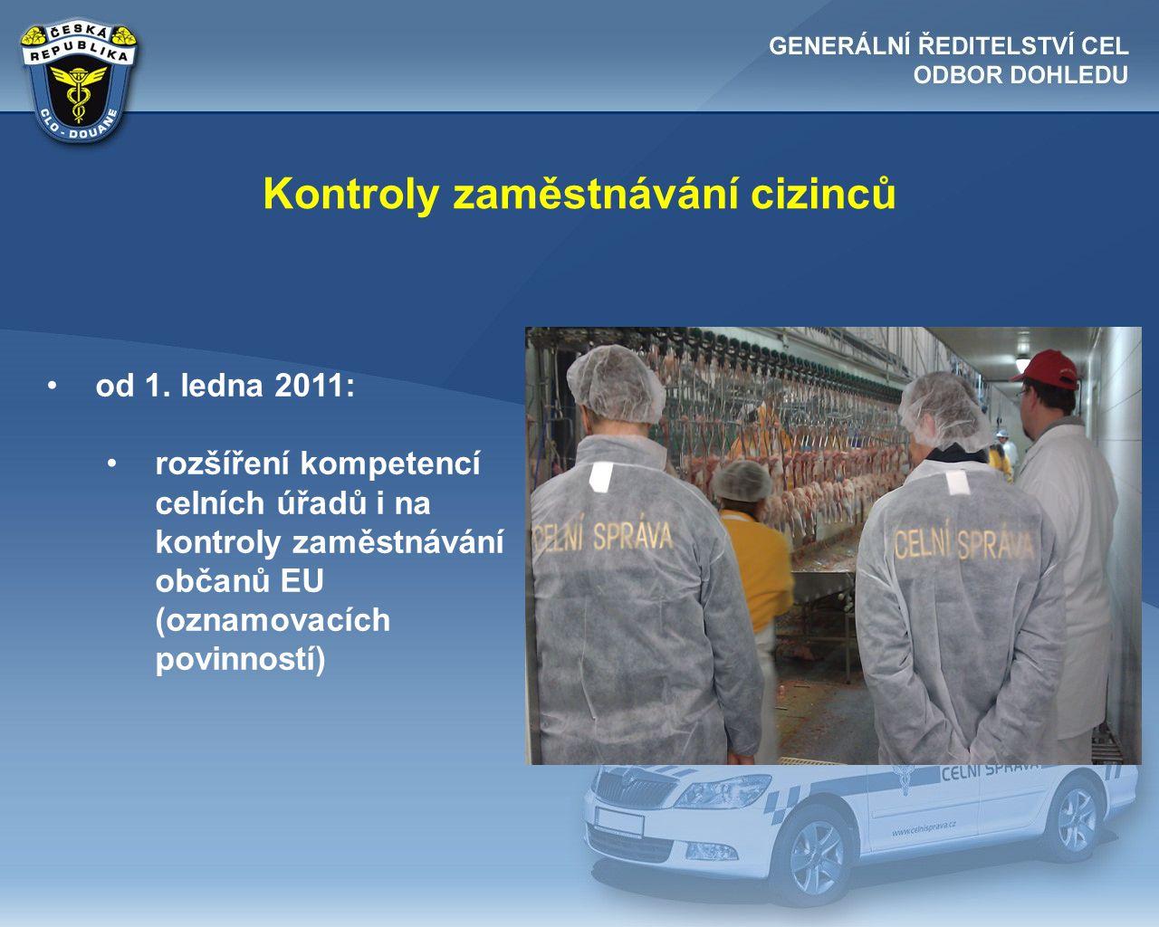 Kontroly zaměstnávání cizinců •od 1. ledna 2011: •rozšíření kompetencí celních úřadů i na kontroly zaměstnávání občanů EU (oznamovacích povinností)
