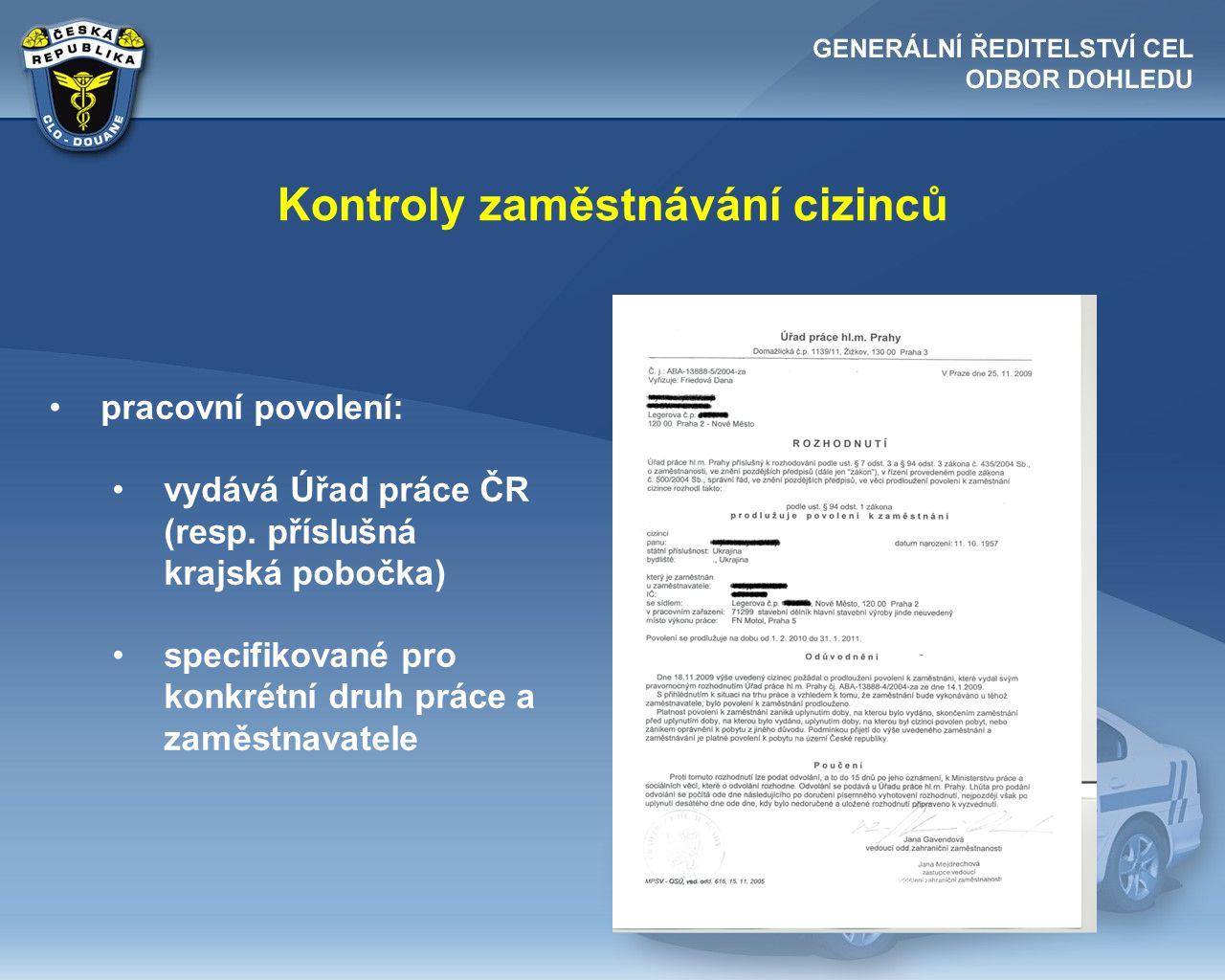 Kontroly zaměstnávání cizinců •pracovní povolení: •vydává Úřad práce ČR (resp. příslušná krajská pobočka) •specifikované pro konkrétní druh práce a za