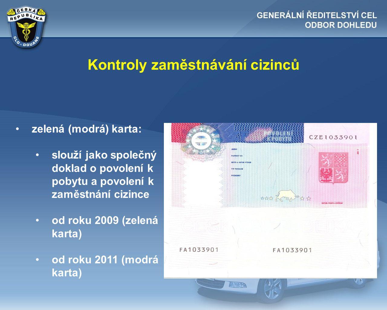 Kontroly zaměstnávání cizinců •zelená (modrá) karta: •slouží jako společný doklad o povolení k pobytu a povolení k zaměstnání cizince •od roku 2009 (z