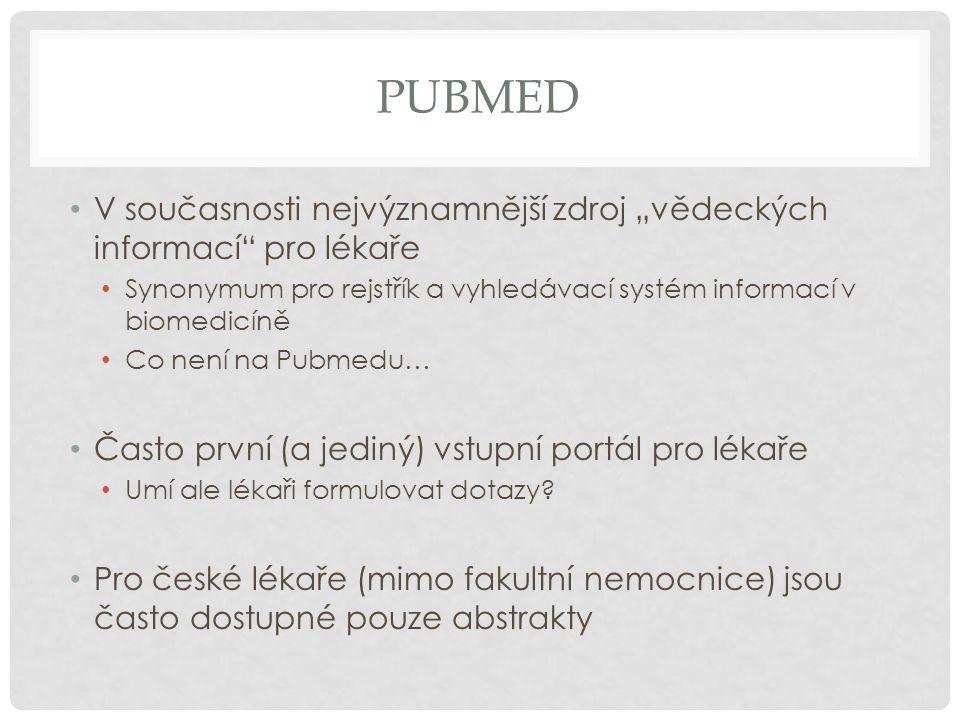 """PUBMED • V současnosti nejvýznamnější zdroj """"vědeckých informací"""" pro lékaře • Synonymum pro rejstřík a vyhledávací systém informací v biomedicíně • C"""