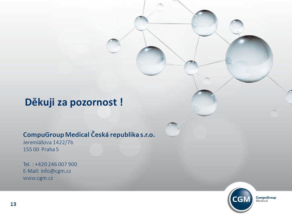 Co říci závěrem? 13 Připojte se k nám! Děkuji za pozornost ! CompuGroup Medical Česká republika s.r.o. Jeremiášova 1422/7b 155 00 Praha 5 Tel. : +420