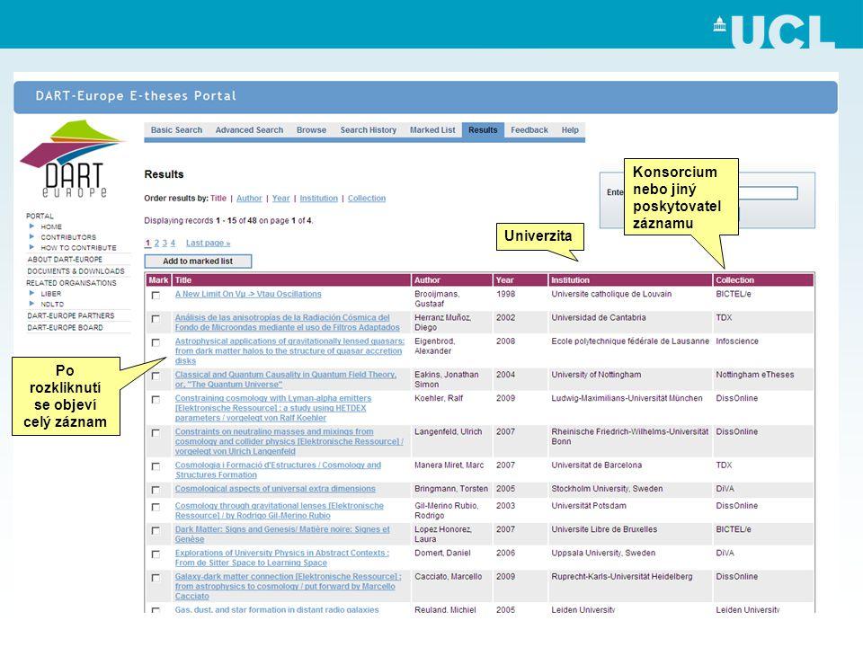 Univerzita Po rozkliknutí se objeví celý záznam Konsorcium nebo jiný poskytovatel záznamu