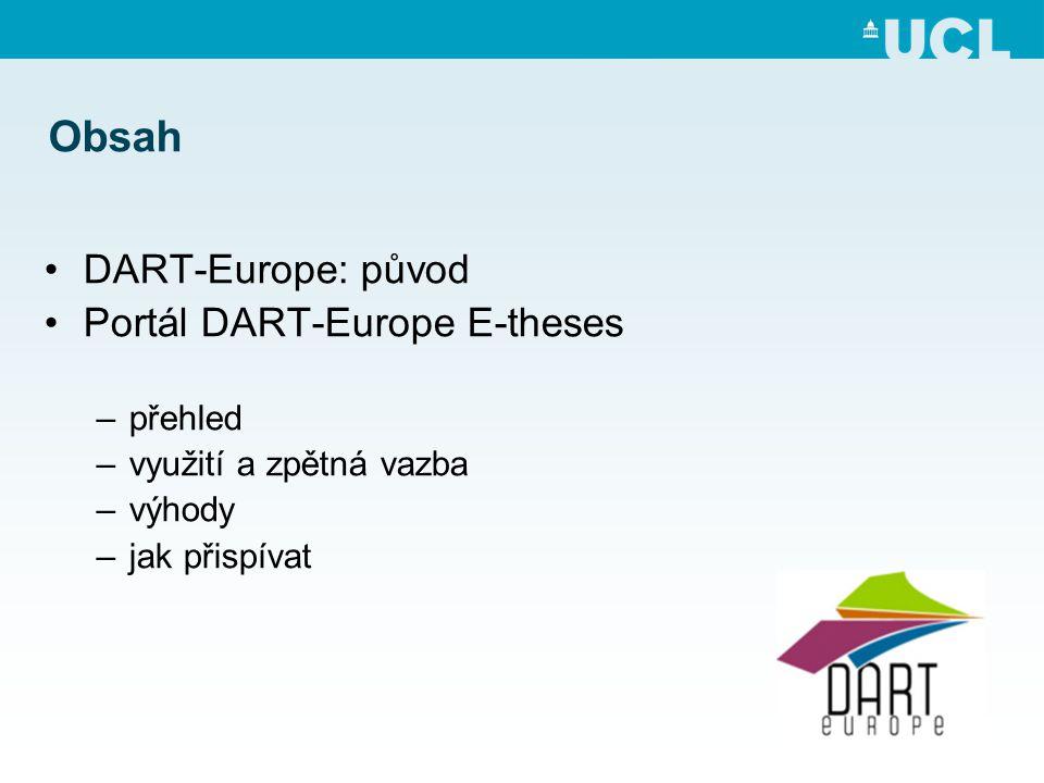 Obsah •DART-Europe: původ •Portál DART-Europe E-theses –přehled –využití a zpětná vazba –výhody –jak přispívat