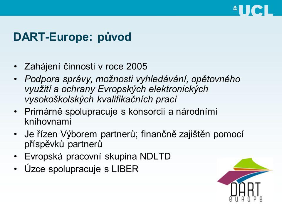 DART-Europe: původ •Zahájení činnosti v roce 2005 •Podpora správy, možnosti vyhledávání, opětovného využití a ochrany Evropských elektronických vysokoškolských kvalifikačních prací •Primárně spolupracuje s konsorcii a národními knihovnami •Je řízen Výborem partnerů; finančně zajištěn pomocí příspěvků partnerů •Evropská pracovní skupina NDLTD •Úzce spolupracuje s LIBER