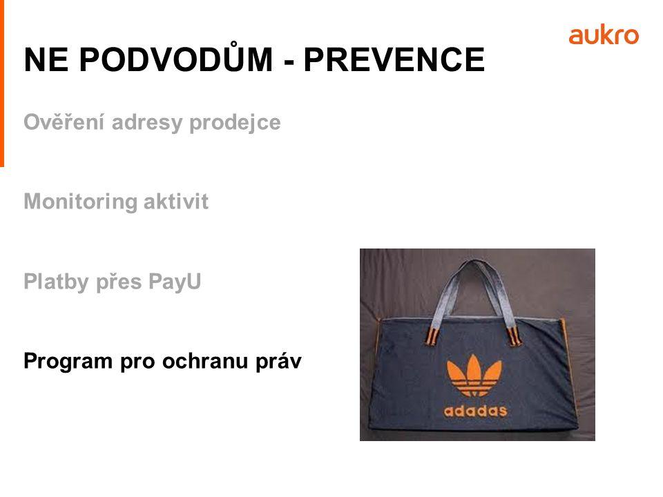 Ověření adresy prodejce Monitoring aktivit Platby přes PayU Program pro ochranu práv NE PODVODŮM - PREVENCE