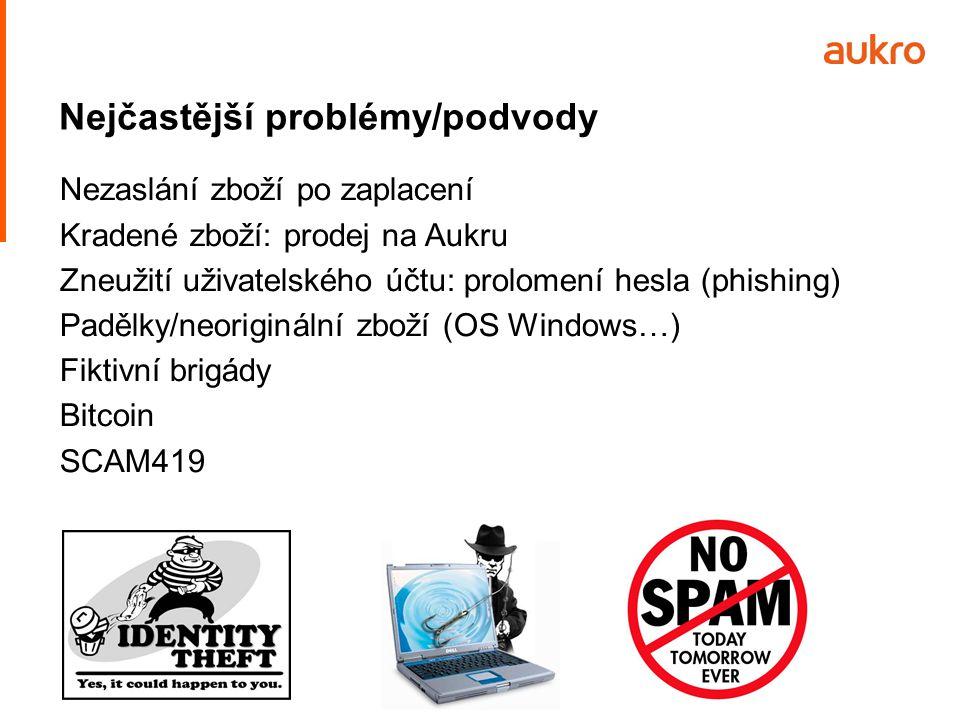 Nejčastější problémy/podvody Nezaslání zboží po zaplacení Kradené zboží: prodej na Aukru Zneužití uživatelského účtu: prolomení hesla (phishing) Padělky/neoriginální zboží (OS Windows…) Fiktivní brigády Bitcoin SCAM419
