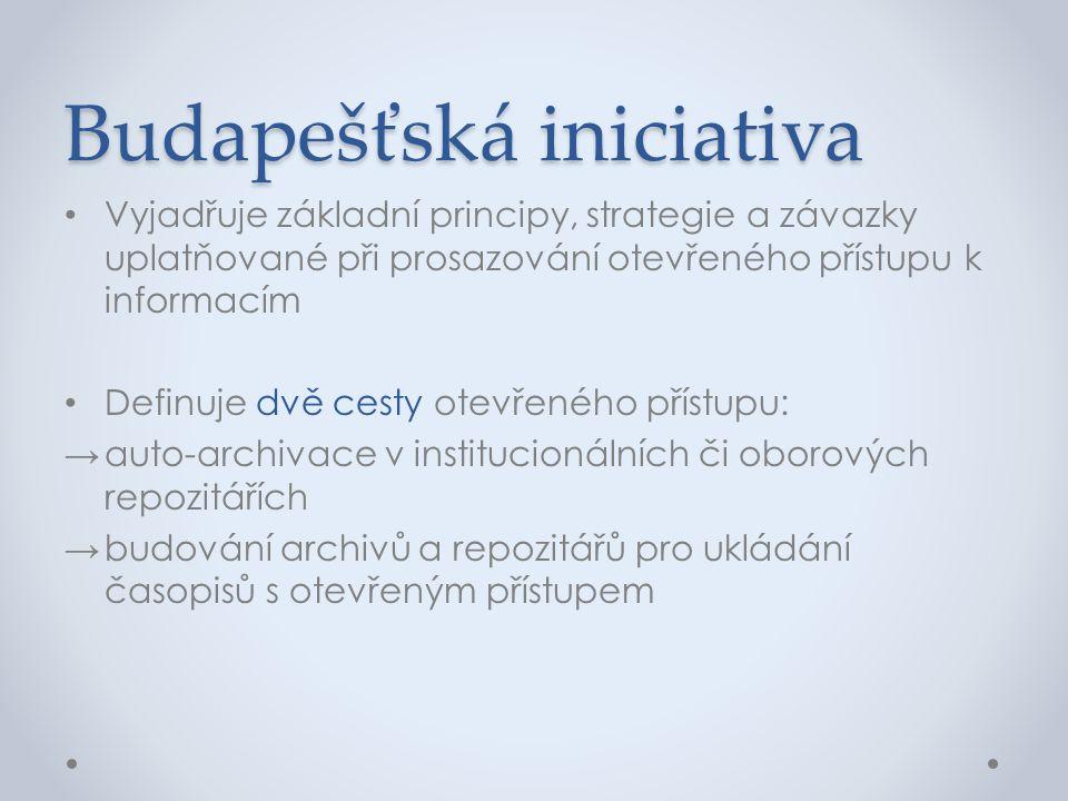 Budapešťská iniciativa • Vyjadřuje základní principy, strategie a závazky uplatňované při prosazování otevřeného přístupu k informacím • Definuje dvě
