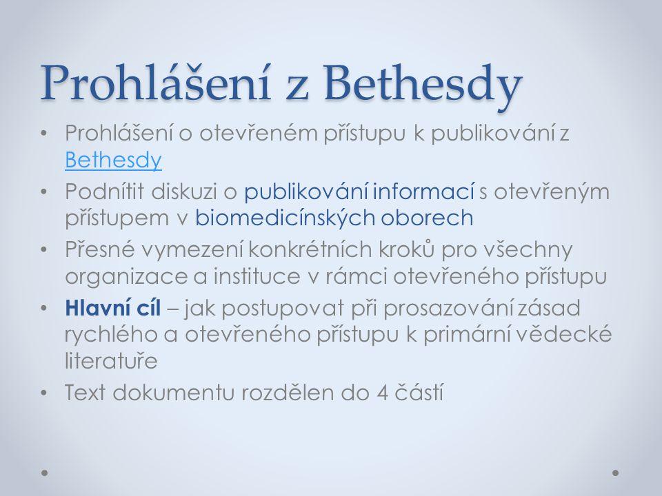 Prohlášení z Bethesdy • Prohlášení o otevřeném přístupu k publikování z Bethesdy Bethesdy • Podnítit diskuzi o publikování informací s otevřeným příst