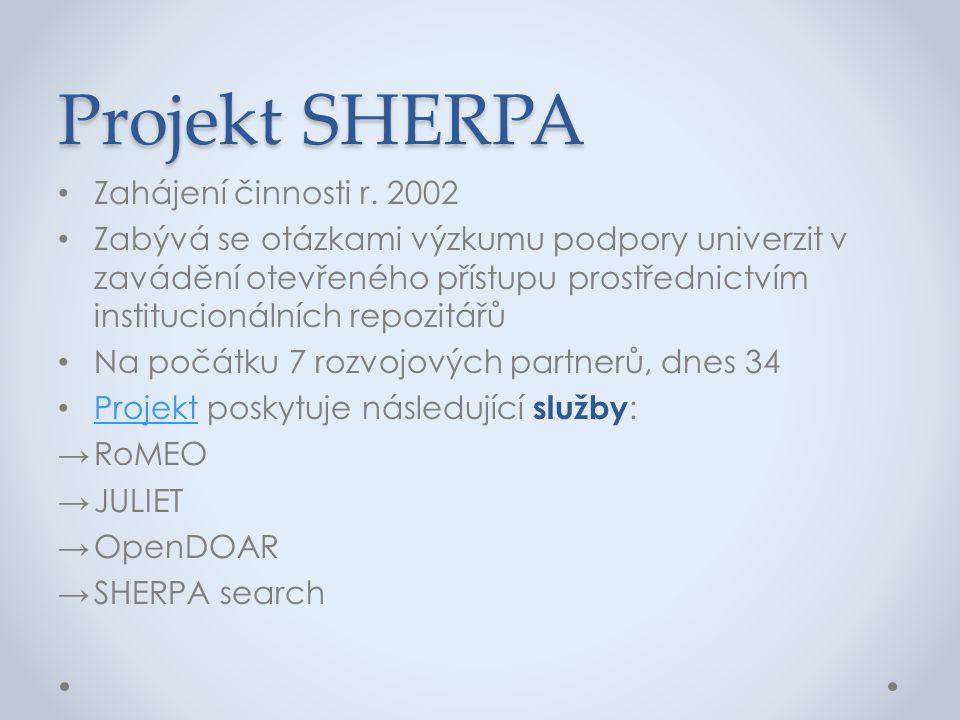 Projekt SHERPA • Zahájení činnosti r. 2002 • Zabývá se otázkami výzkumu podpory univerzit v zavádění otevřeného přístupu prostřednictvím institucionál