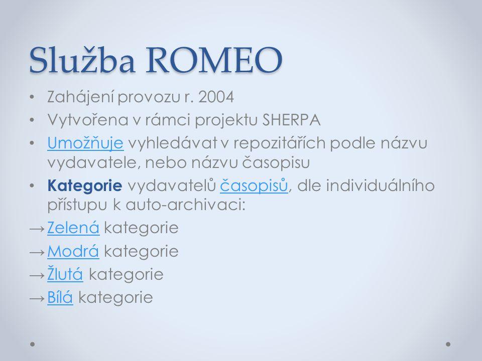 Služba ROMEO • Zahájení provozu r. 2004 • Vytvořena v rámci projektu SHERPA • Umožňuje vyhledávat v repozitářích podle názvu vydavatele, nebo názvu ča
