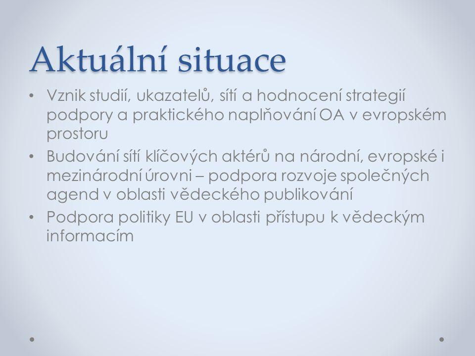 Aktuální situace • Vznik studií, ukazatelů, sítí a hodnocení strategií podpory a praktického naplňování OA v evropském prostoru • Budování sítí klíčov