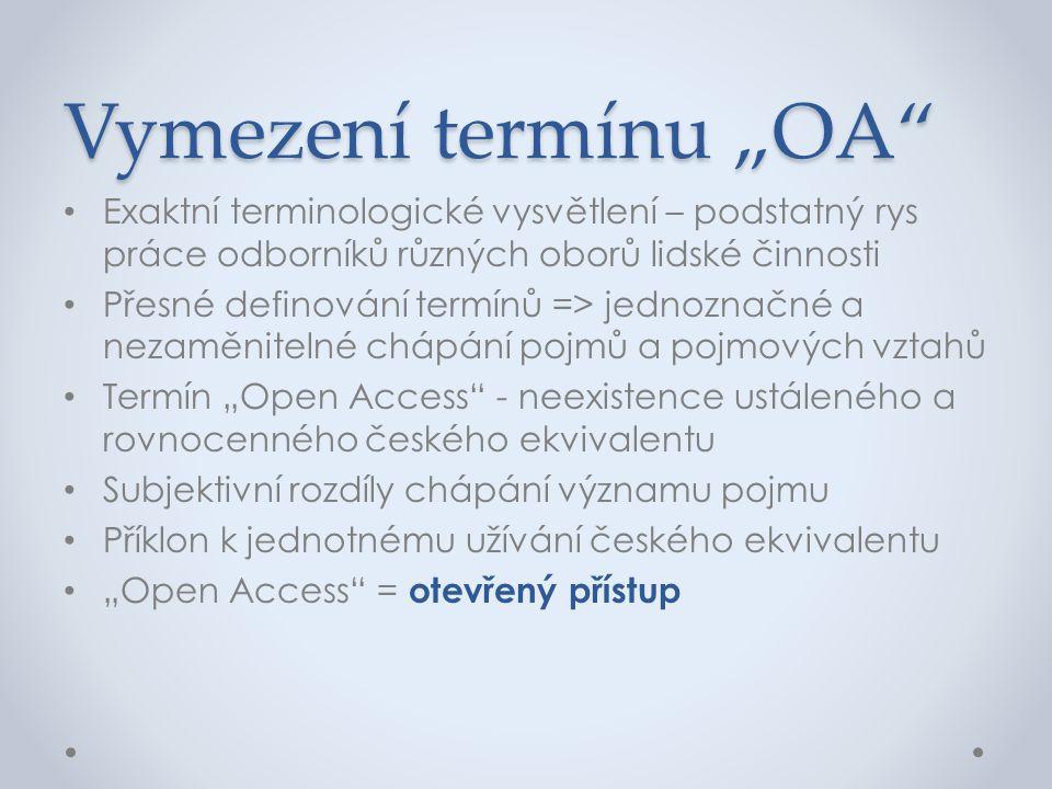 """Vymezení termínu """"OA"""" • Exaktní terminologické vysvětlení – podstatný rys práce odborníků různých oborů lidské činnosti • Přesné definování termínů =>"""