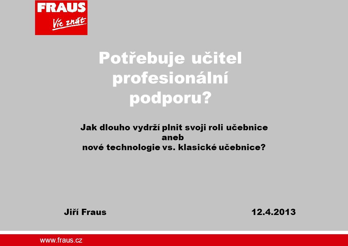 www.fraus.cz Co je učebnice.Učebnice je nástroj práce učitele.