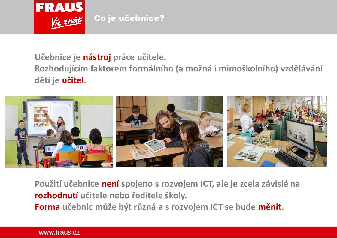 www.fraus.cz Co je učebnice. Učebnice je nástroj práce učitele.