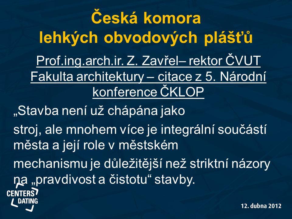 Česká komora lehkých obvodových plášťů Prof.ing.arch.ir.