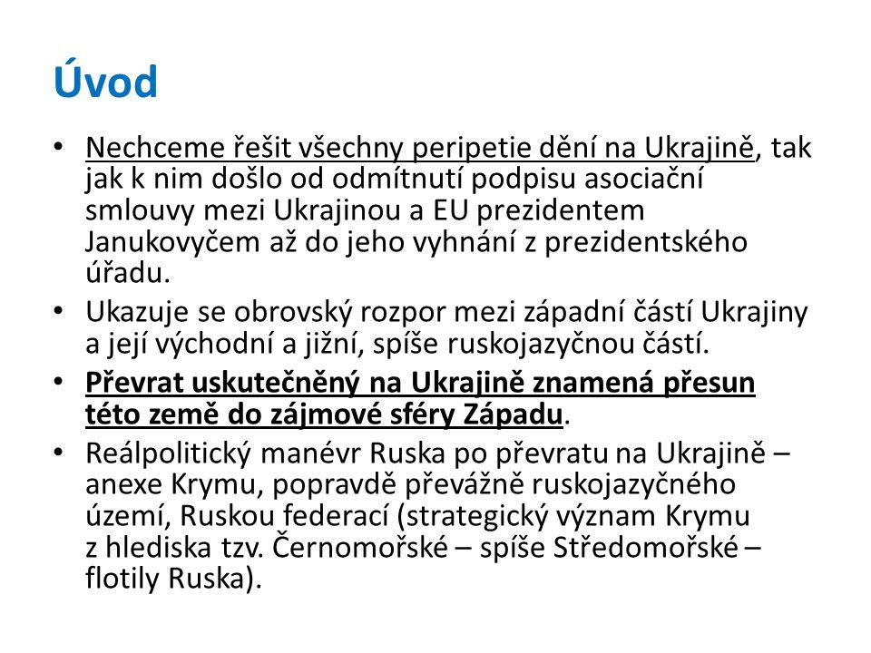 Krize na Ukrajině • Ukrajina je již za prahem občanské války, pokud ta se rozhoří v plném měřítku, bude znamenat velký problém pro celou EU, a tedy i pro ČR (většina dodávek plynu a ropy do EU z Ruska jde právě přes Ukrajinu – hrozí přerušení jejich dodávek; hrozí masový exodus ukrajinského obyvatelstva do západní Evropy).