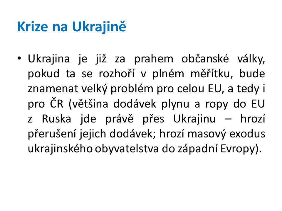 Krize na Ukrajině • Ukrajina je již za prahem občanské války, pokud ta se rozhoří v plném měřítku, bude znamenat velký problém pro celou EU, a tedy i