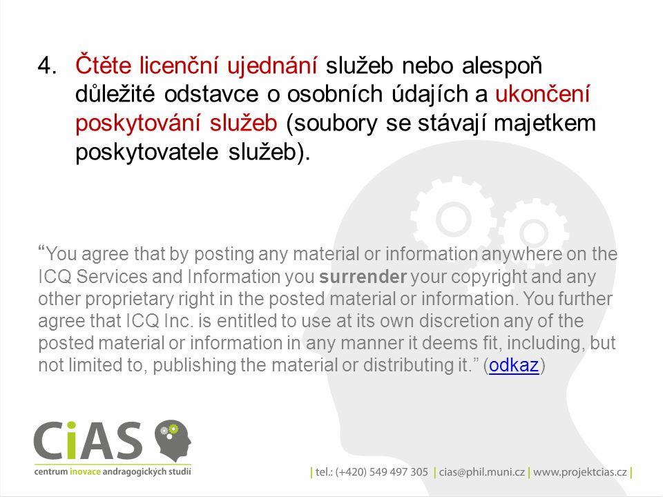 4.Čtěte licenční ujednání služeb nebo alespoň důležité odstavce o osobních údajích a ukončení poskytování služeb (soubory se stávají majetkem poskytov