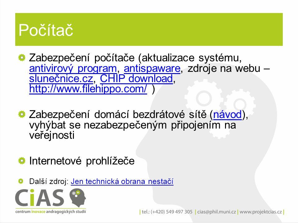 Počítač Zabezpečení počítače (aktualizace systému, antivirový program, antispaware, zdroje na webu – slunečnice.cz, CHIP download, http://www.filehipp