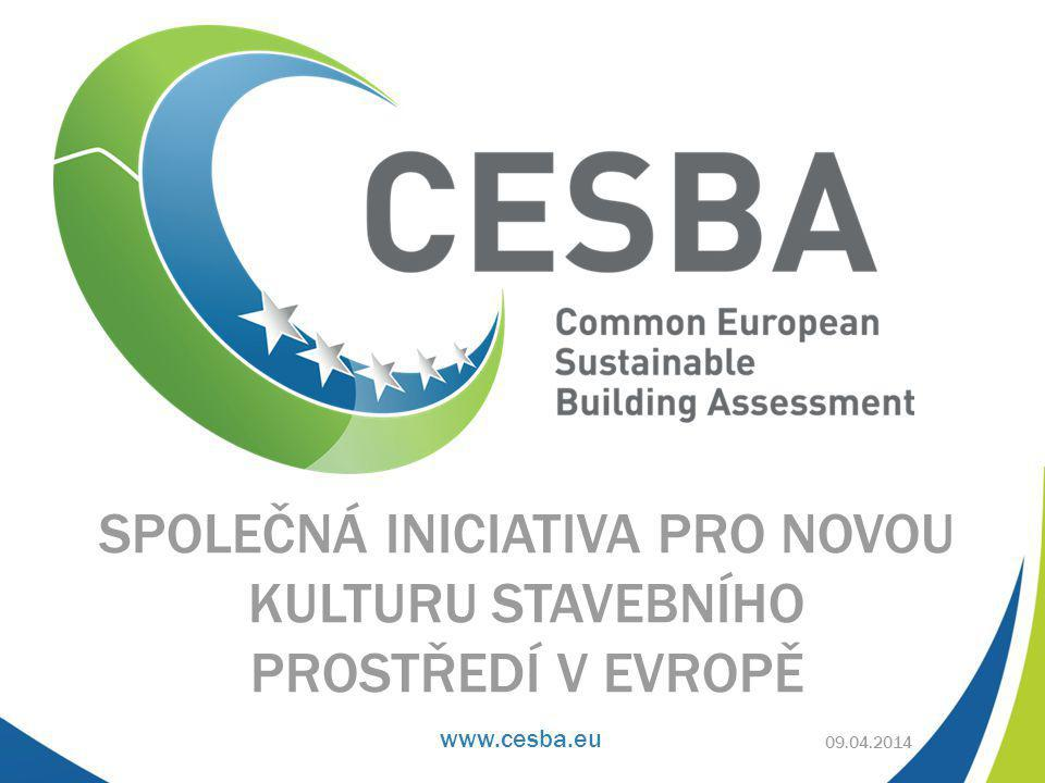 www.cesba.eu SPOLEČNÁ INICIATIVA PRO NOVOU KULTURU STAVEBNÍHO PROSTŘEDÍ V EVROPĚ 09.04.2014
