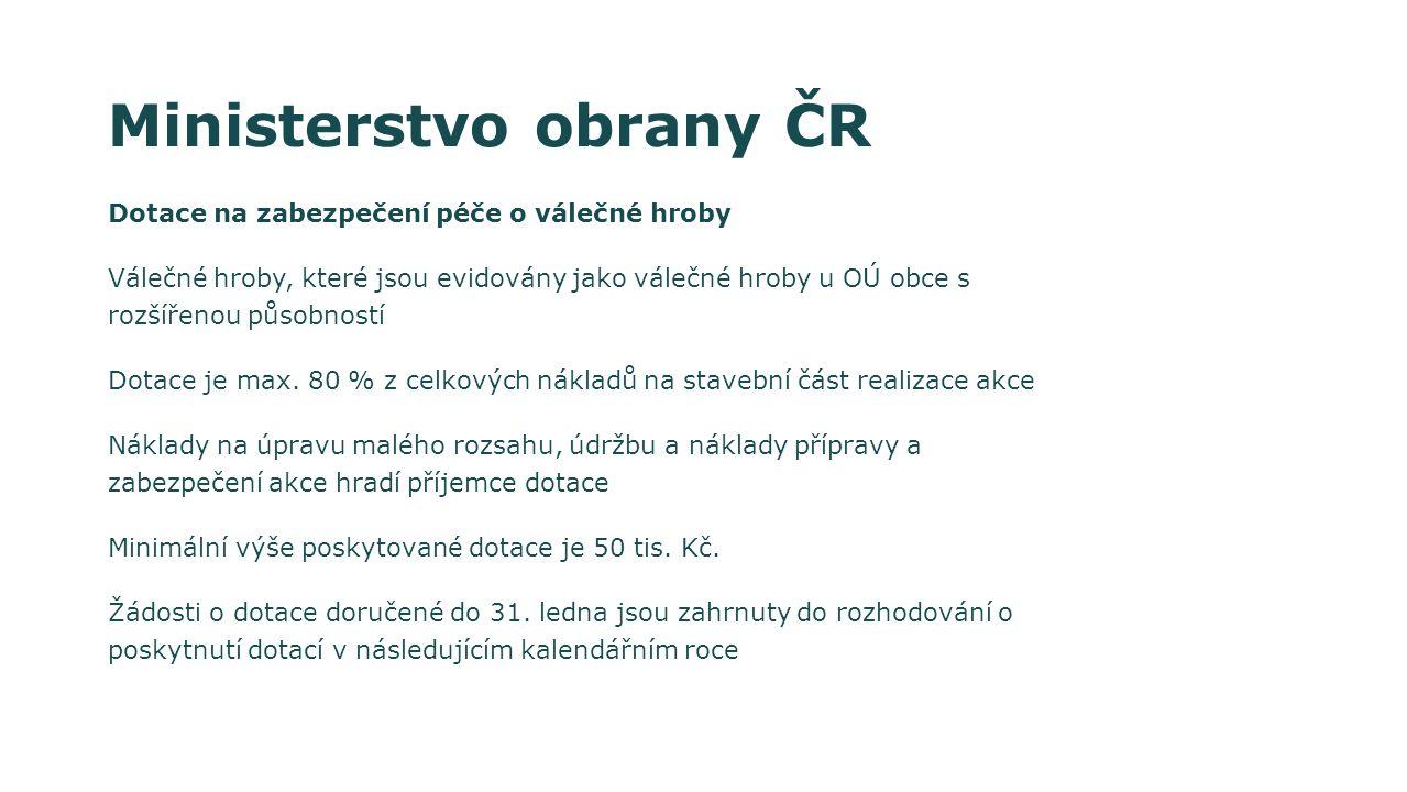 Ministerstvo obrany ČR Dotace na zabezpečení péče o válečné hroby Válečné hroby, které jsou evidovány jako válečné hroby u OÚ obce s rozšířenou působností Dotace je max.