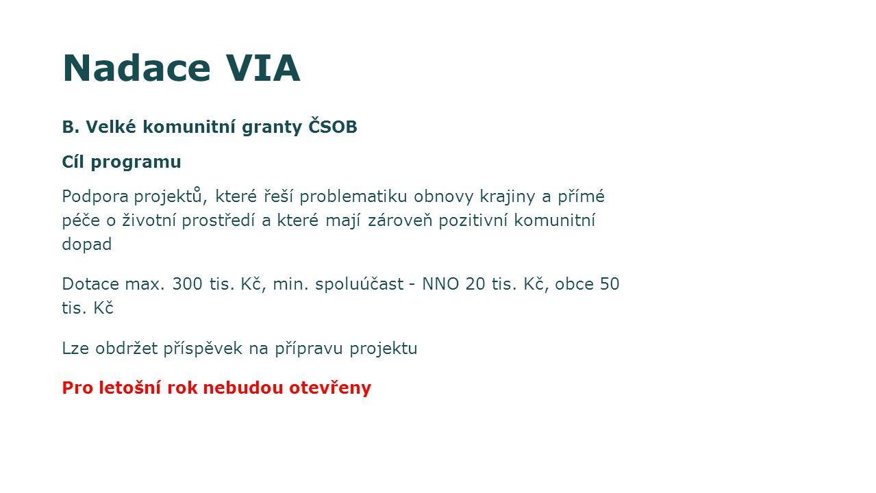 Ministerstvo pro místní rozvoj ČR Podpora cestovního ruchu Cestování dostupné všem (program 2007-2013) Podpora obnovy a rozvoje venkova, dot.