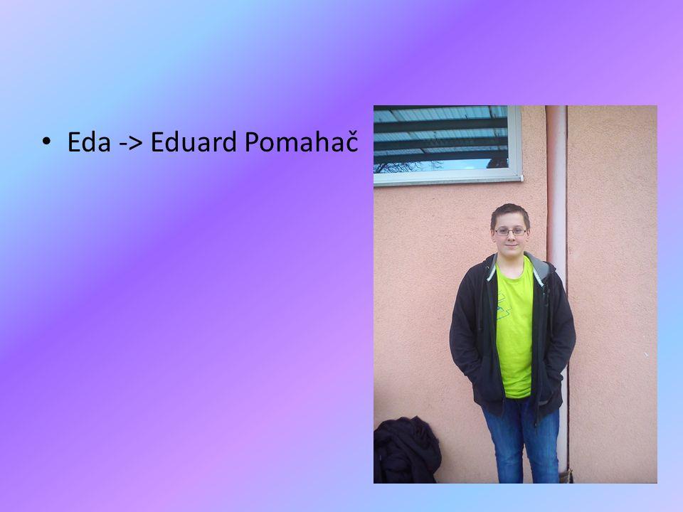• Eda -> Eduard Pomahač