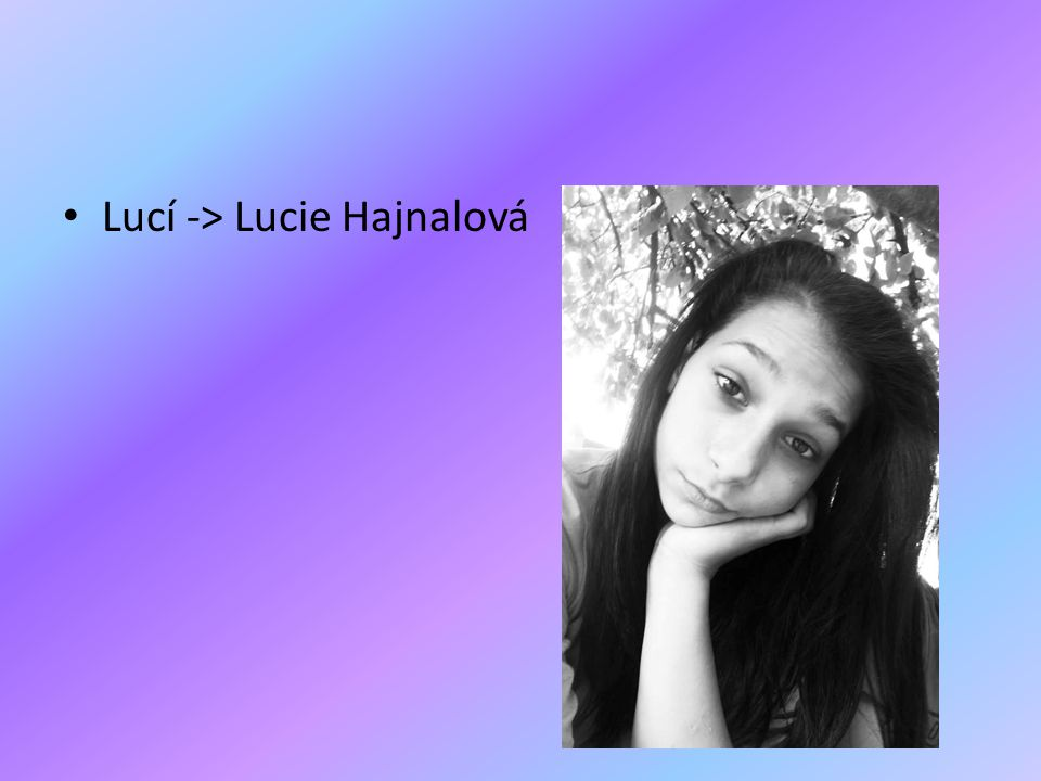 • Lucí -> Lucie Hajnalová