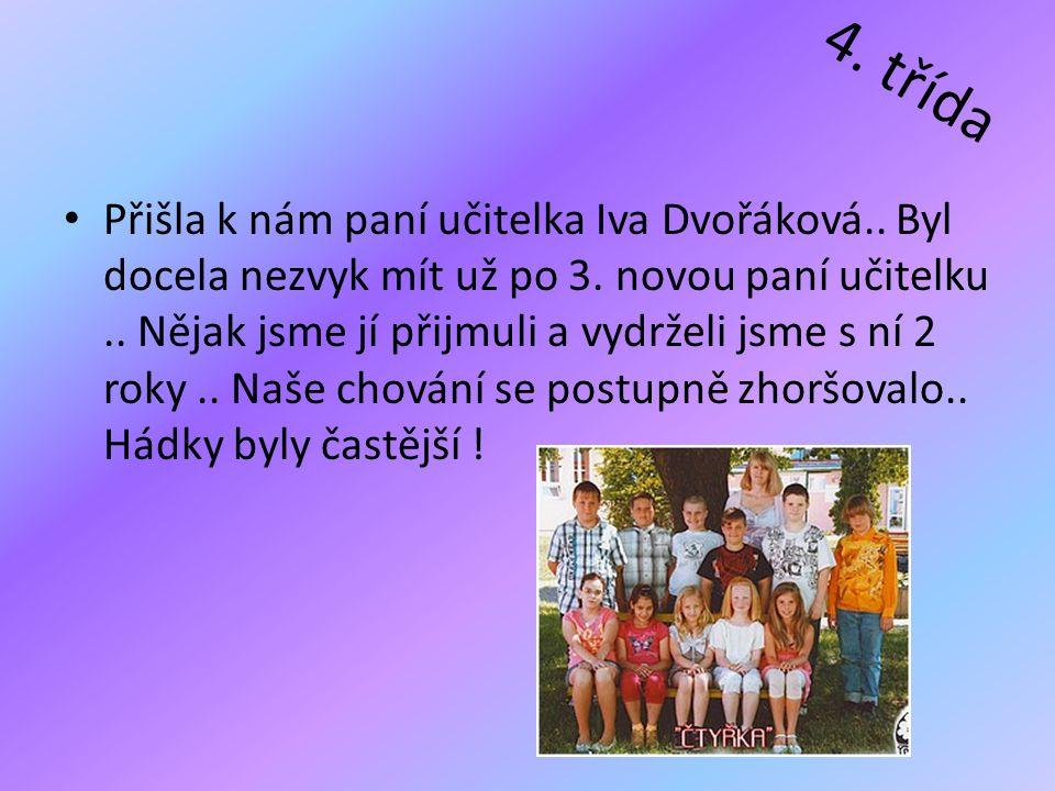 4.třída • Přišla k nám paní učitelka Iva Dvořáková..