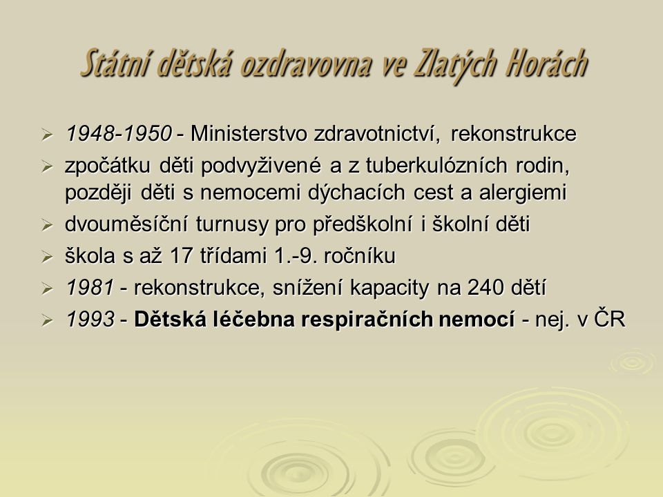 Státní dětská ozdravovna ve Zlatých Horách  1948-1950 - Ministerstvo zdravotnictví, rekonstrukce  zpočátku děti podvyživené a z tuberkulózních rodin