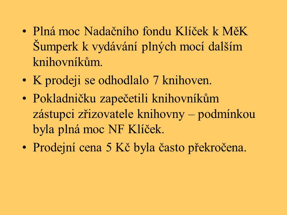 •Plná moc Nadačního fondu Klíček k MěK Šumperk k vydávání plných mocí dalším knihovníkům.