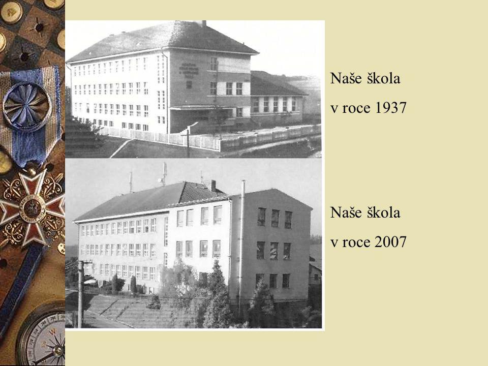 Naše škola v roce 1937 Naše škola v roce 2007