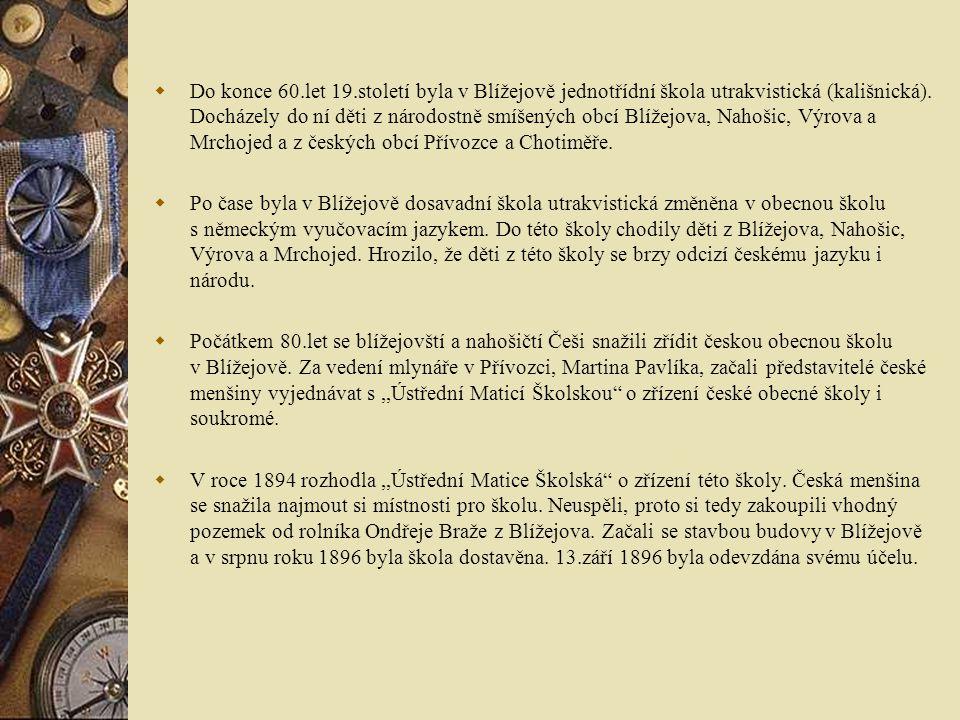  Do konce 60.let 19.století byla v Blížejově jednotřídní škola utrakvistická (kališnická).